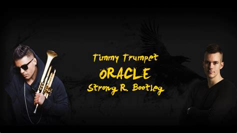 Timmy Trumpet - Oracle (Strong R