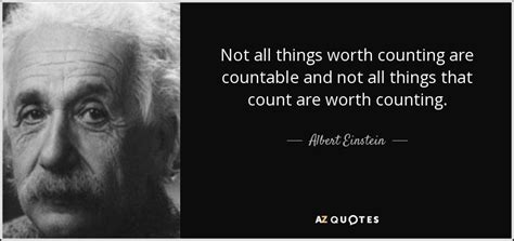 Albert Einstein quote: Not all things worth counting are