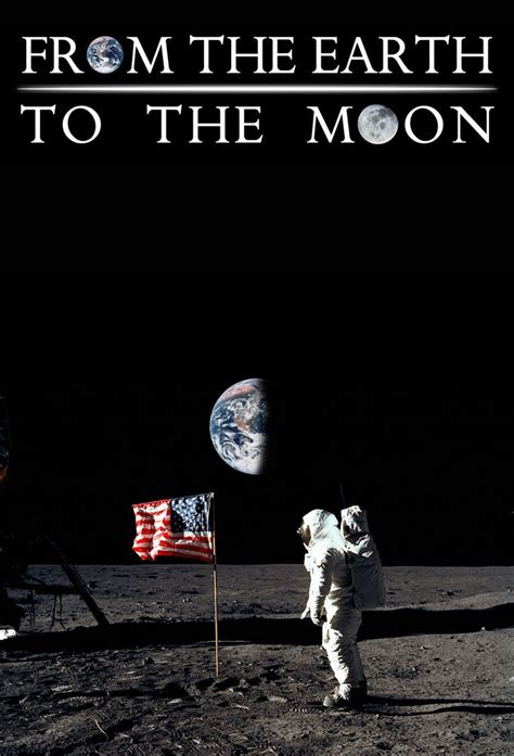 From the Earth to the Moon   TVmaze